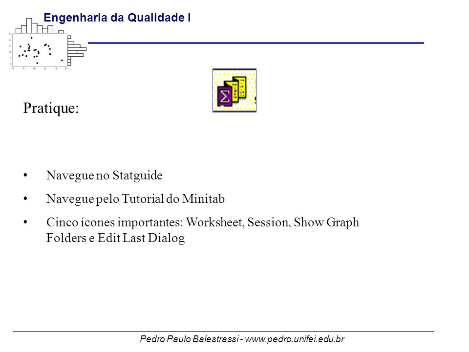 Pratique: Navegue no Statguide Navegue pelo Tutorial do Minitab