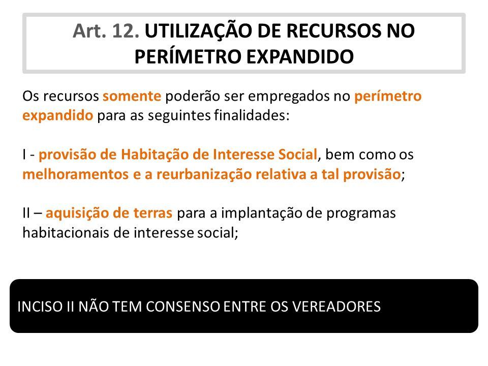 Art. 12. UTILIZAÇÃO DE RECURSOS NO PERÍMETRO EXPANDIDO