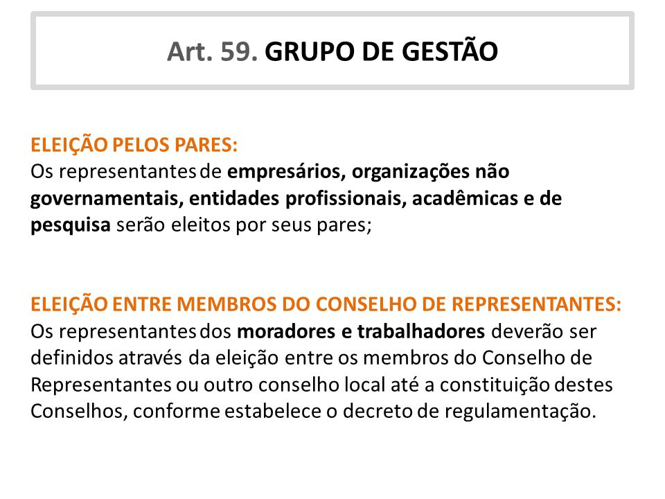 Art. 59. GRUPO DE GESTÃO ELEIÇÃO PELOS PARES: