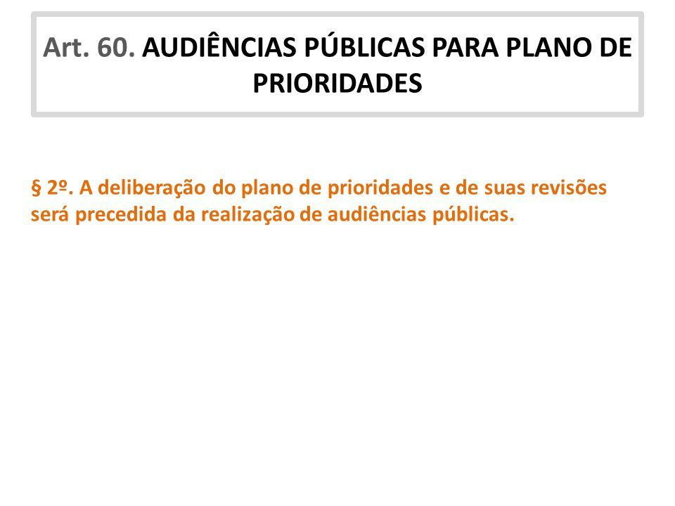 Art. 60. AUDIÊNCIAS PÚBLICAS PARA PLANO DE PRIORIDADES