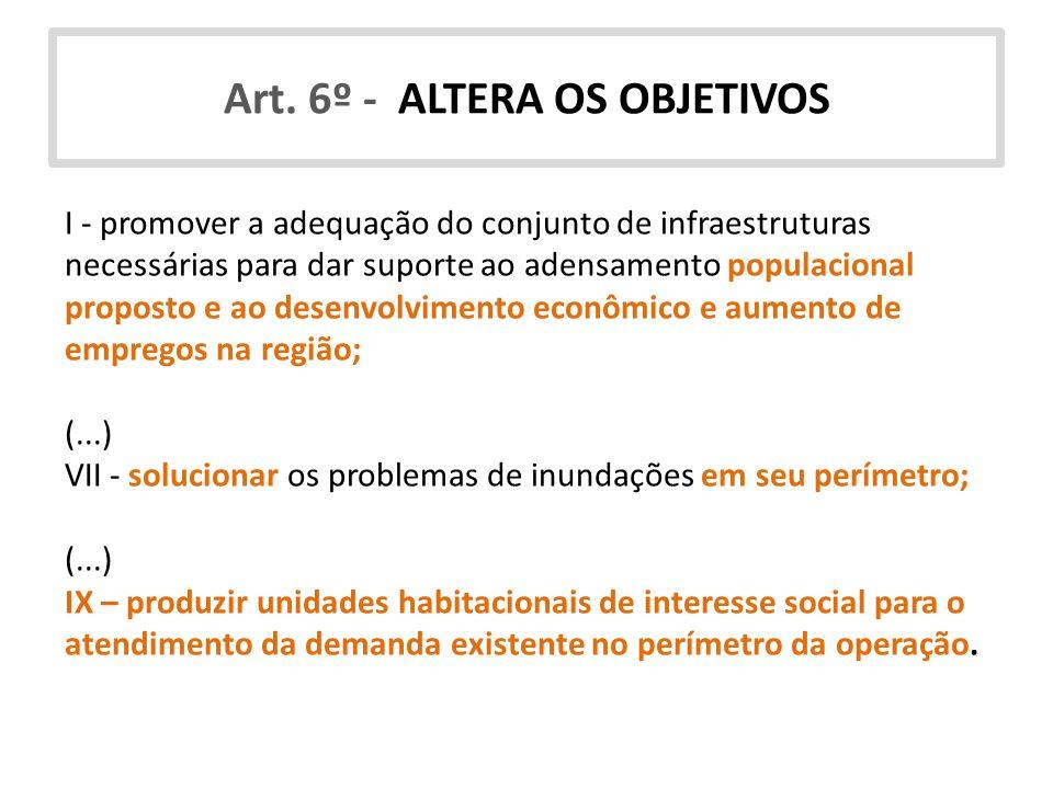 Art. 6º - ALTERA OS OBJETIVOS