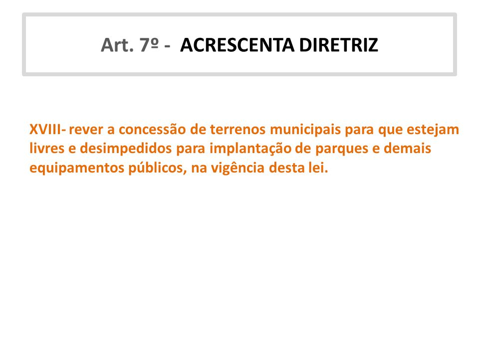Art. 7º - ACRESCENTA DIRETRIZ