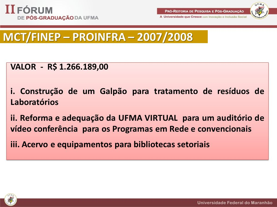 MCT/FINEP – PROINFRA – 2007/2008