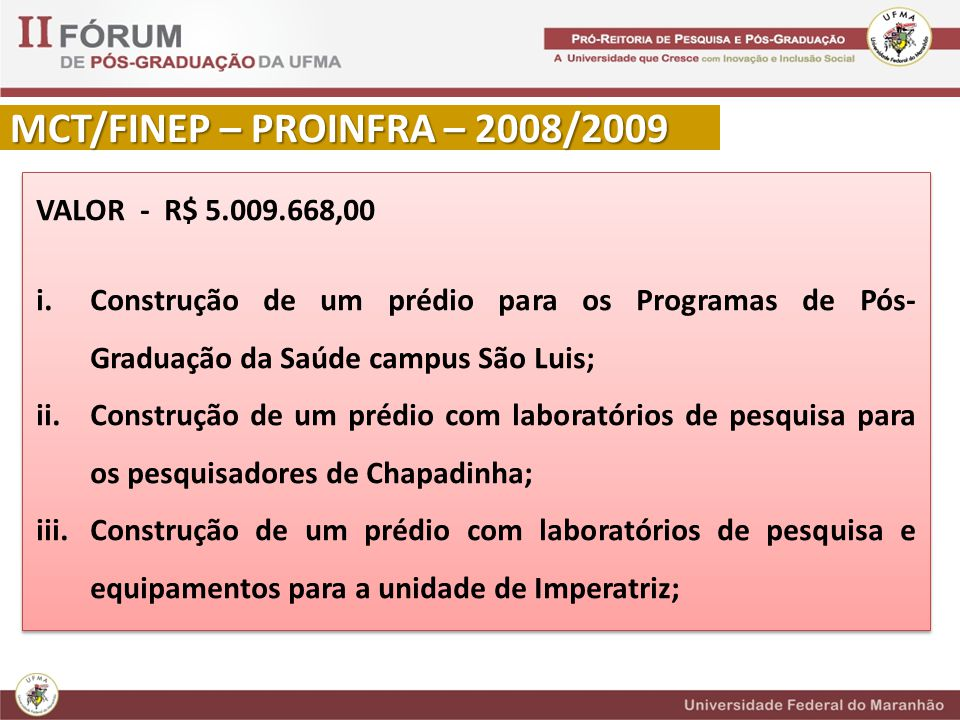 MCT/FINEP – PROINFRA – 2008/2009