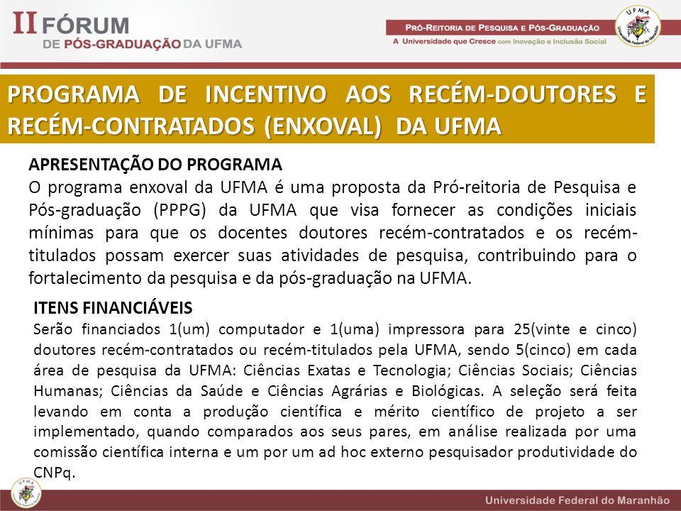PROGRAMA DE INCENTIVO AOS RECÉM-DOUTORES E RECÉM-CONTRATADOS (ENXOVAL) DA UFMA