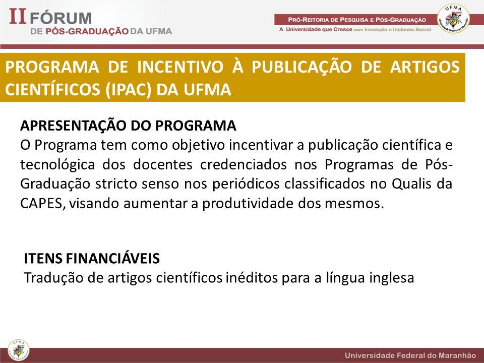 PROGRAMA DE INCENTIVO À PUBLICAÇÃO DE ARTIGOS CIENTÍFICOS (IPAC) DA UFMA
