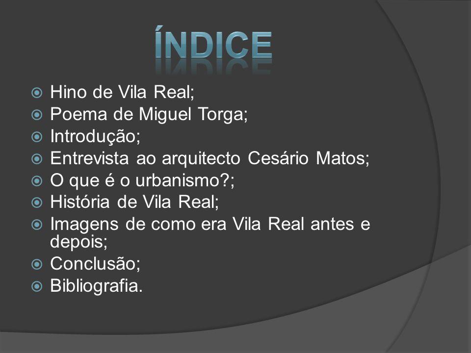 Índice Hino de Vila Real; Poema de Miguel Torga; Introdução;