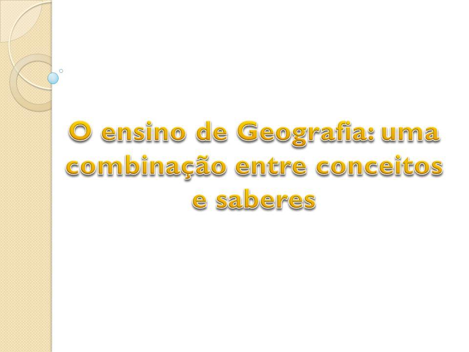 O ensino de Geografia: uma combinação entre conceitos e saberes