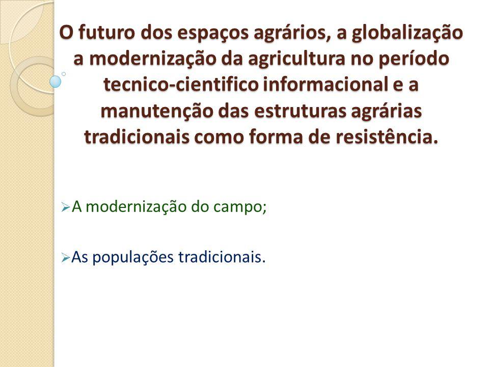 A modernização do campo; As populações tradicionais.