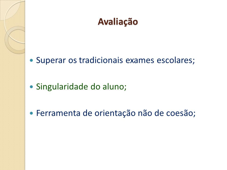 Avaliação Superar os tradicionais exames escolares;