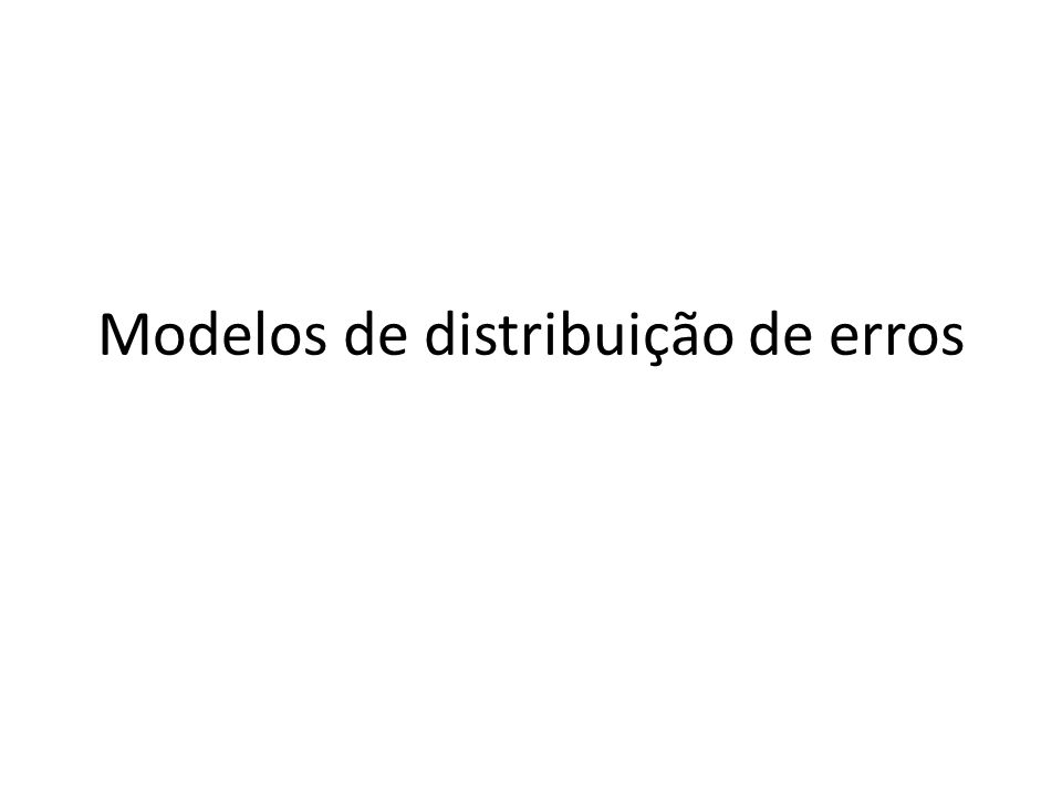 Modelos de distribuição de erros