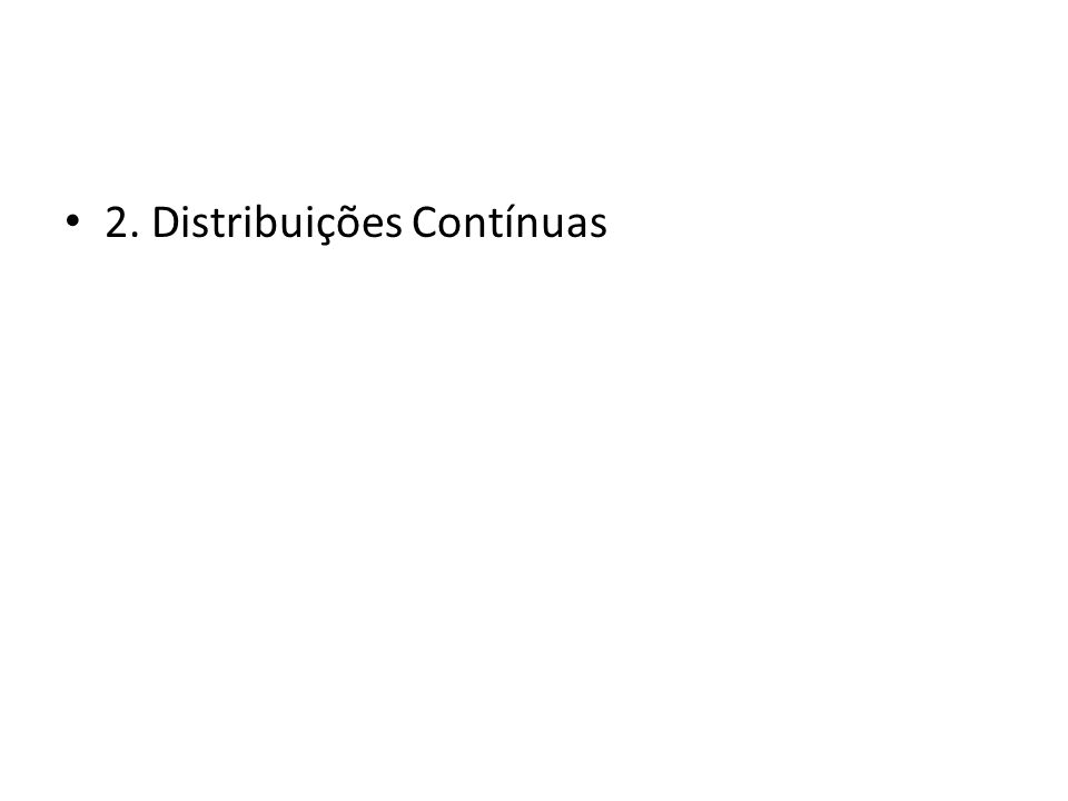 2. Distribuições Contínuas