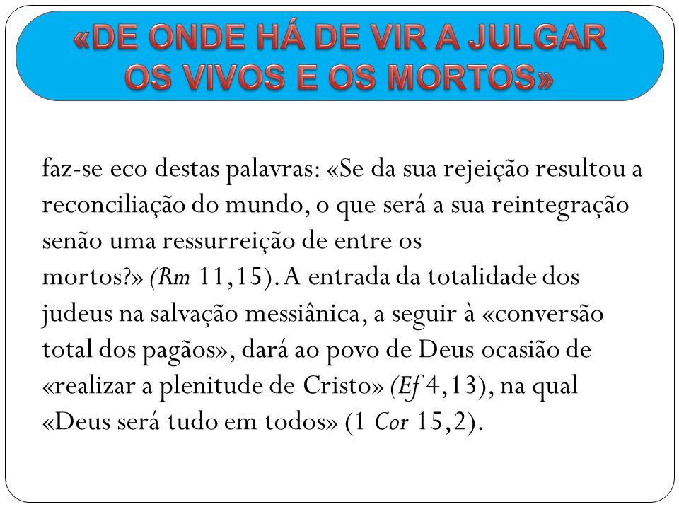 «DE ONDE HÁ DE VIR A JULGAR OS VIVOS E OS MORTOS»