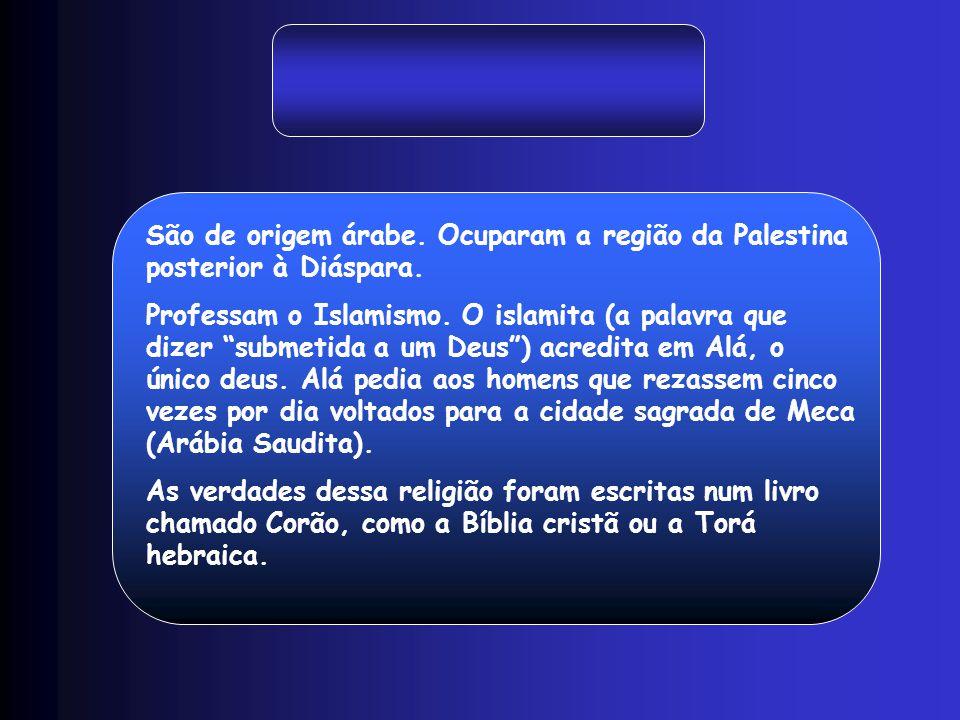 São de origem árabe. Ocuparam a região da Palestina posterior à Diáspara.