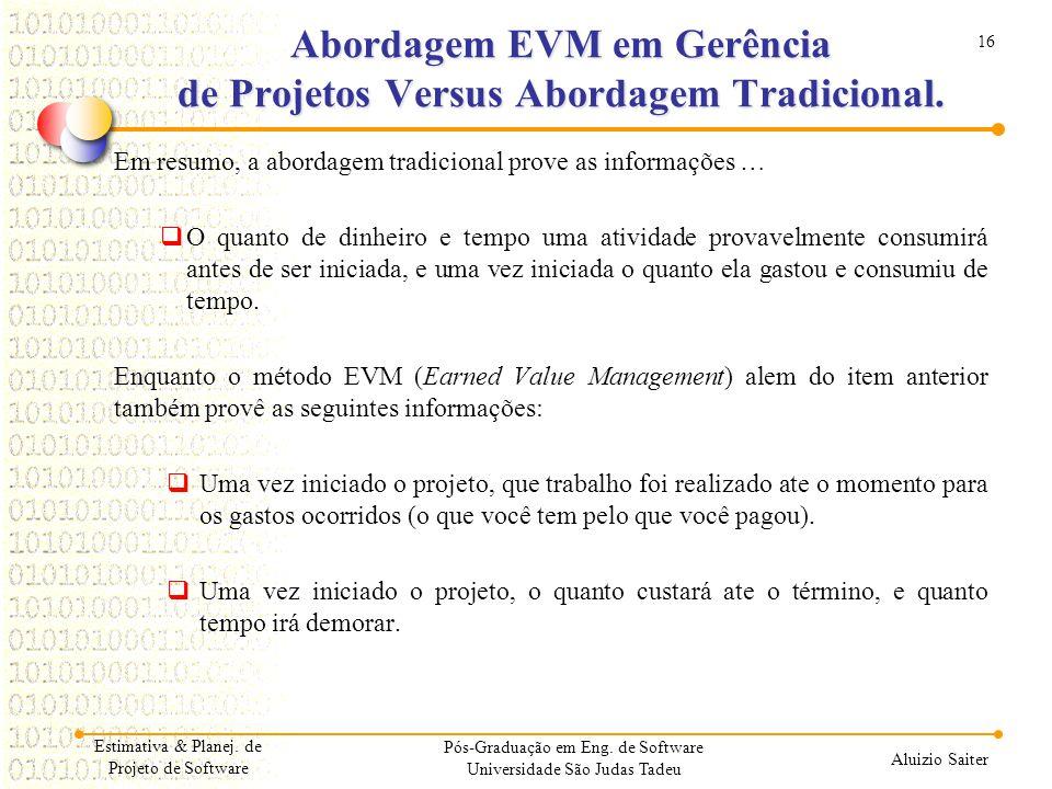 Abordagem EVM em Gerência de Projetos Versus Abordagem Tradicional.