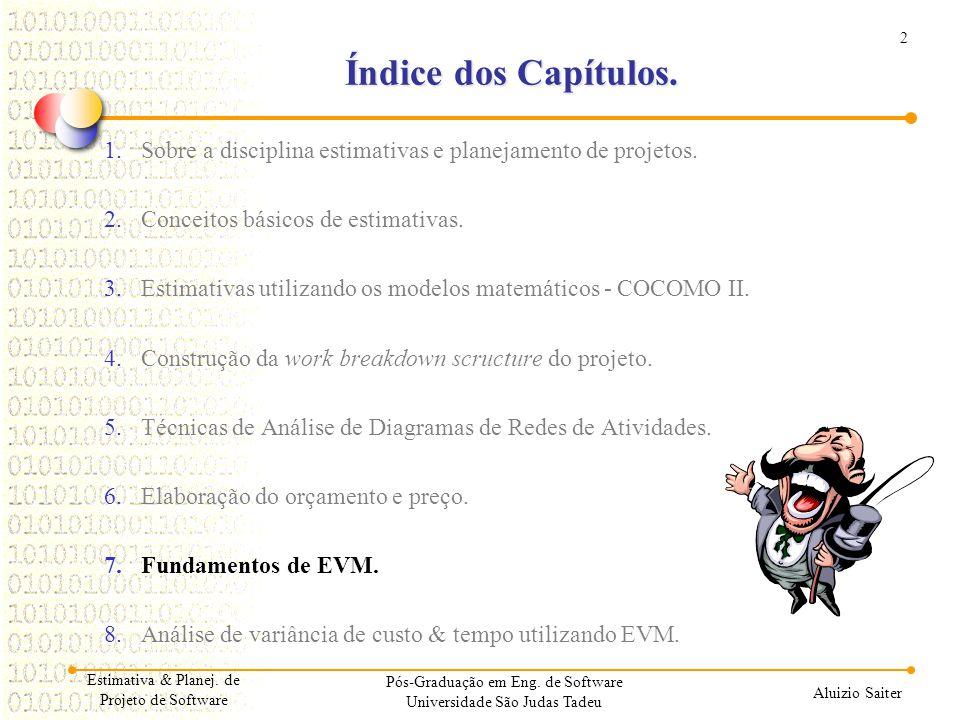 02/04/2017 Índice dos Capítulos. Sobre a disciplina estimativas e planejamento de projetos. Conceitos básicos de estimativas.