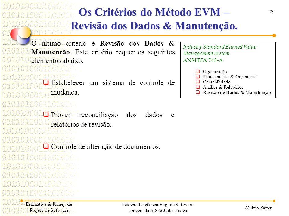 Os Critérios do Método EVM – Revisão dos Dados & Manutenção.