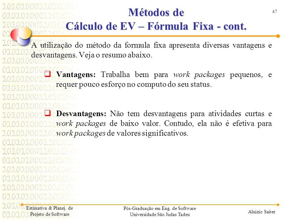 Métodos de Cálculo de EV – Fórmula Fixa - cont.