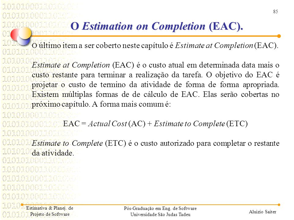 O Estimation on Completion (EAC).