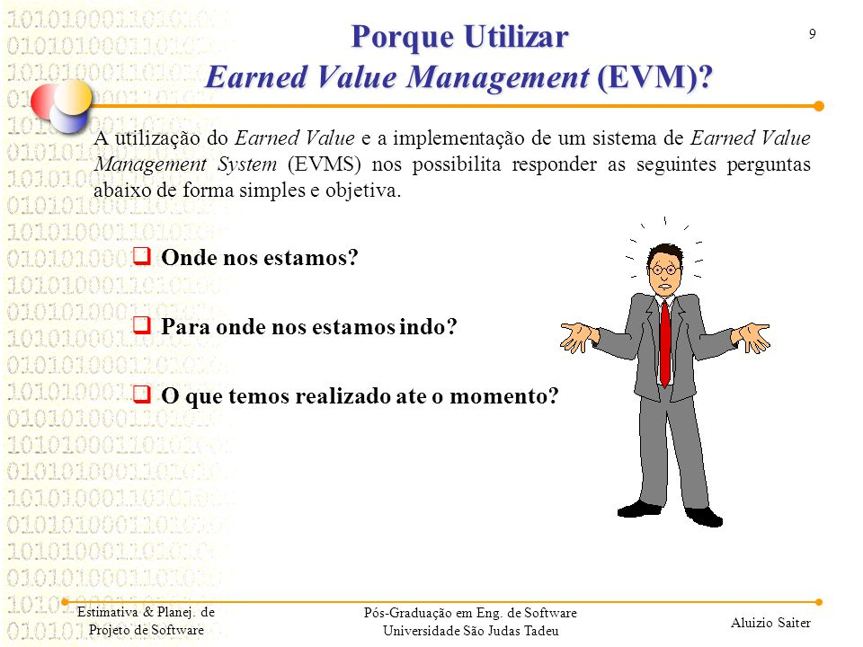 Porque Utilizar Earned Value Management (EVM)