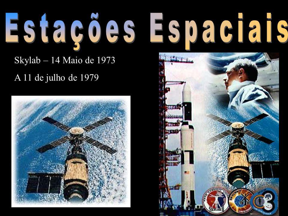 Estações Espaciais Skylab – 14 Maio de 1973 A 11 de julho de 1979