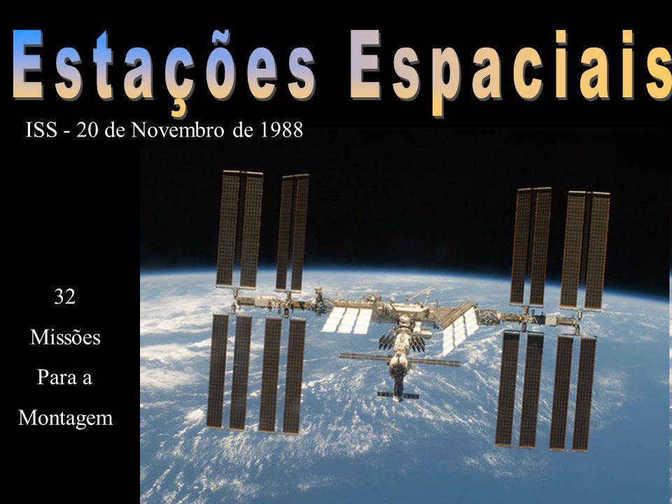 Estações Espaciais ISS - 20 de Novembro de 1988 32 Missões Para a