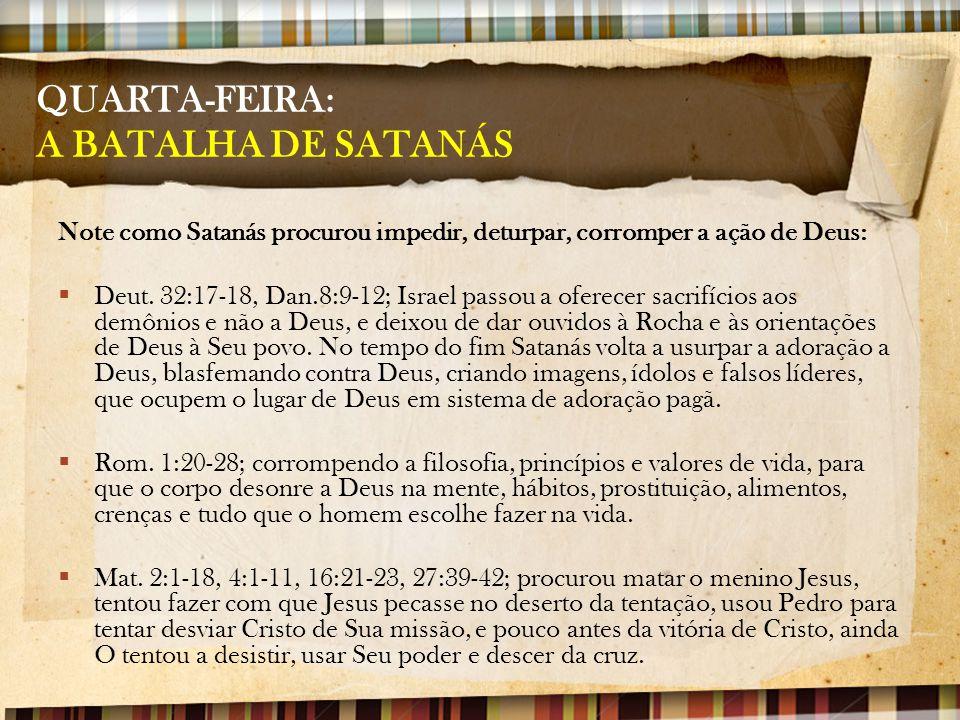 QUARTA-FEIRA: A BATALHA DE SATANÁS