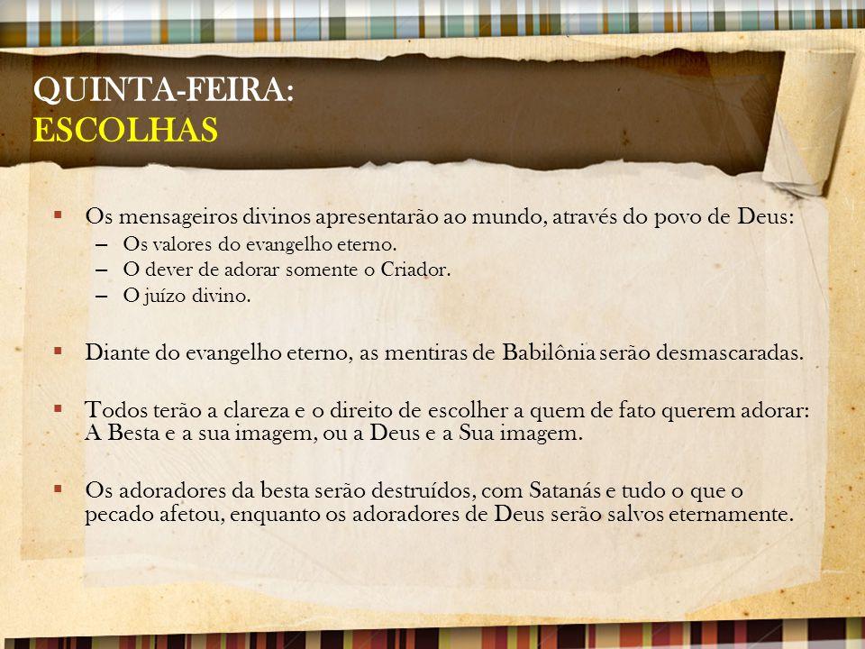 QUINTA-FEIRA: ESCOLHAS