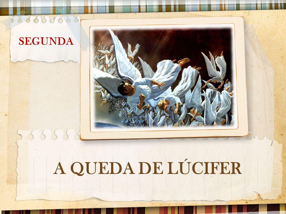 SEGUNDA A QUEDA DE LÚCIFER