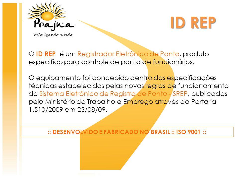 :: DESENVOLVIDO E FABRICADO NO BRASIL :: ISO 9001 ::