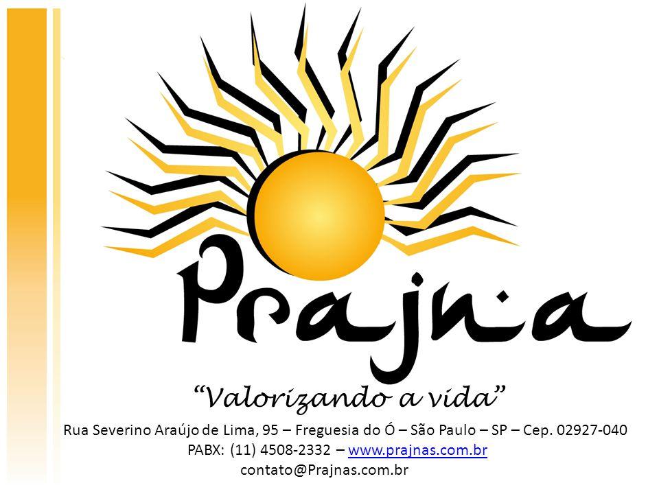 Valorizando a vida Rua Severino Araújo de Lima, 95 – Freguesia do Ó – São Paulo – SP – Cep. 02927-040.