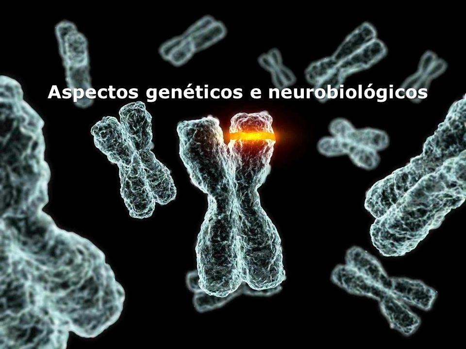Aspectos genéticos e neurobiológicos