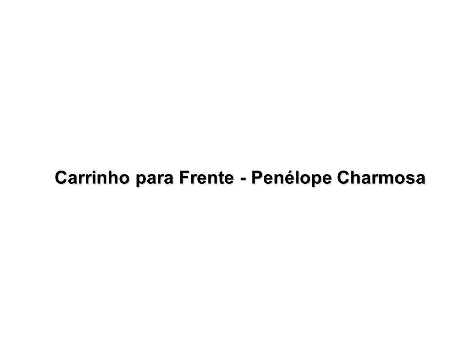 Carrinho para Frente - Penélope Charmosa