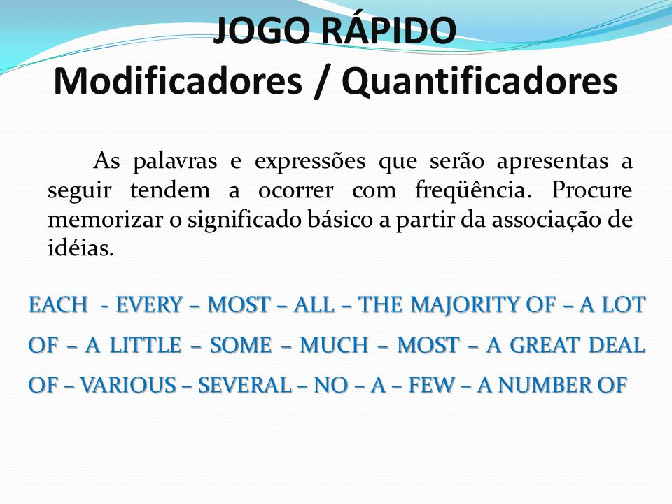 JOGO RÁPIDO Modificadores / Quantificadores