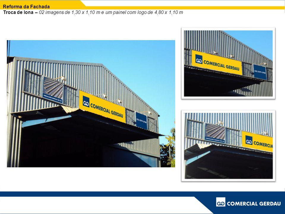 Reforma da Fachada Troca de lona – 02 imagens de 1,30 x 1,10 m e um painel com logo de 4,80 x 1,10 m.