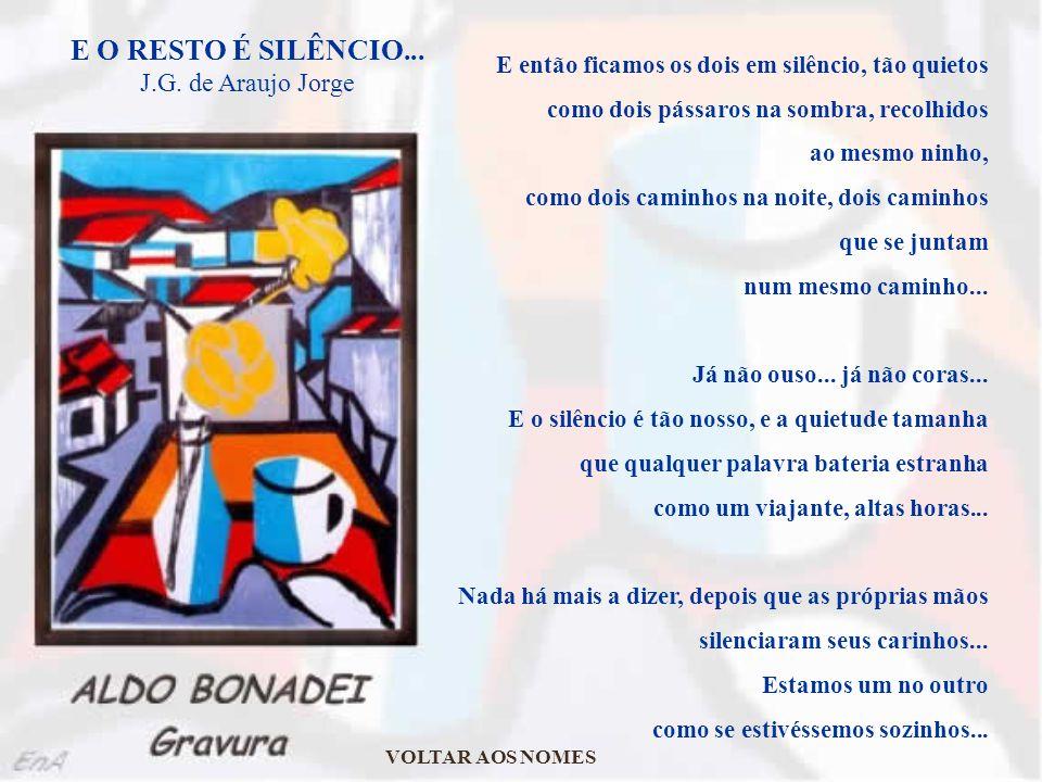 E O RESTO É SILÊNCIO... J.G. de Araujo Jorge