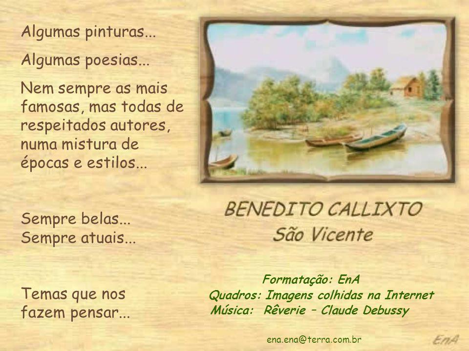 Quadros: Imagens colhidas na Internet Música: Rêverie – Claude Debussy