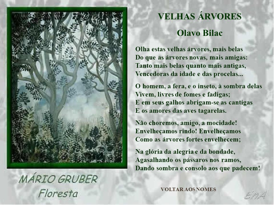 VELHAS ÁRVORES Olavo Bilac