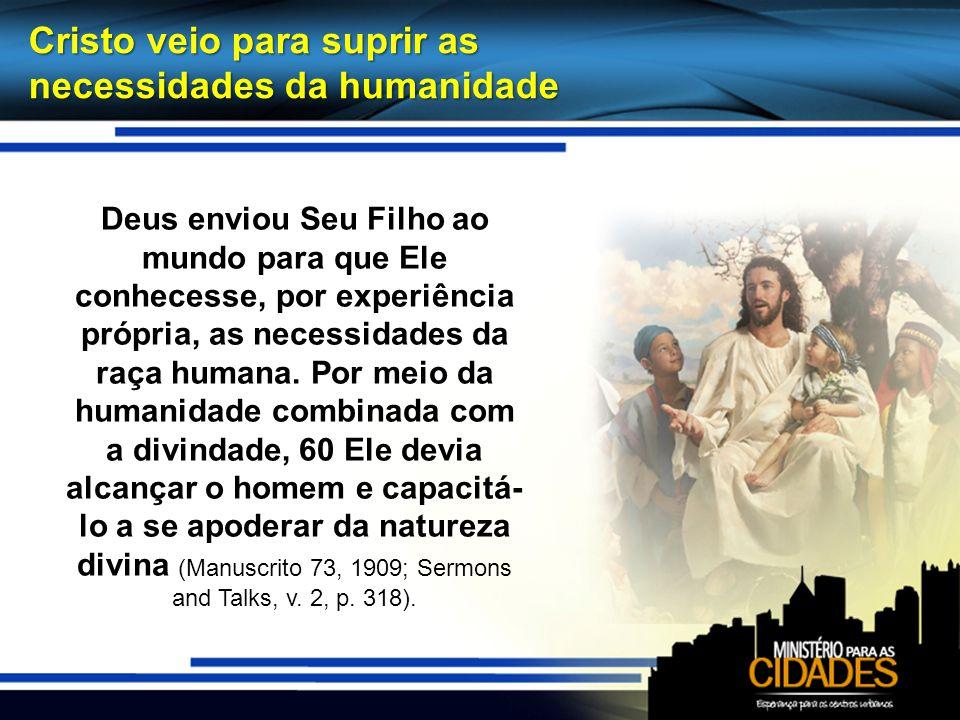 Cristo veio para suprir as necessidades da humanidade