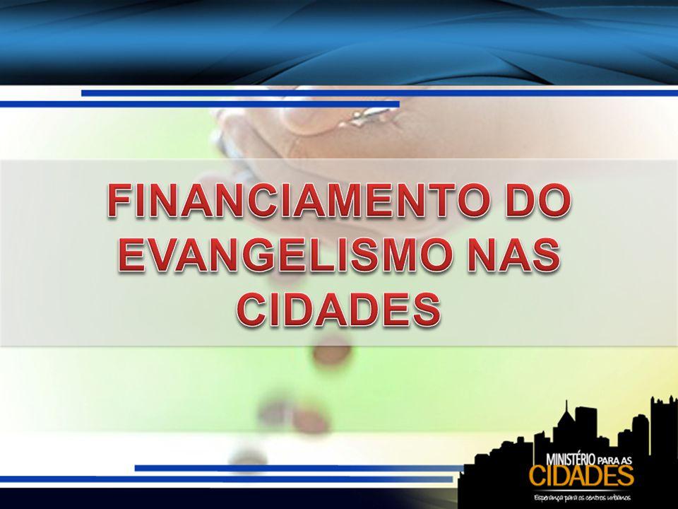 FINANCIAMENTO DO EVANGELISMO NAS CIDADES