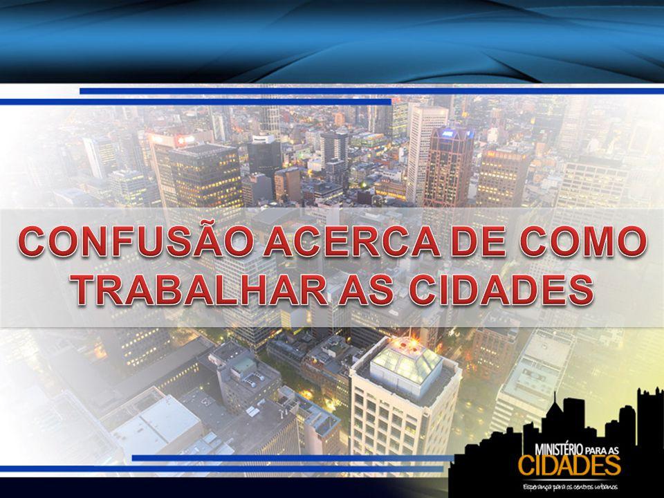 CONFUSÃO ACERCA DE COMO TRABALHAR AS CIDADES