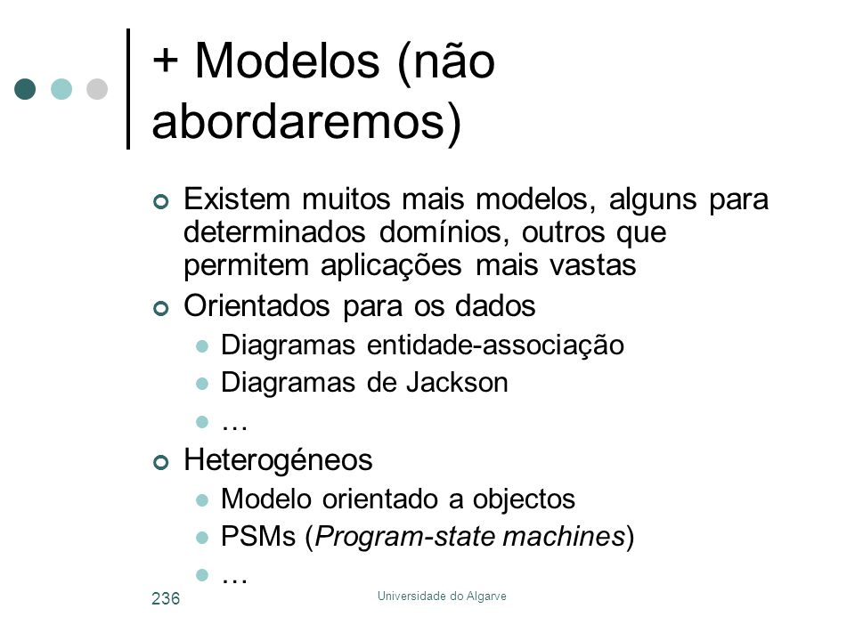 + Modelos (não abordaremos)