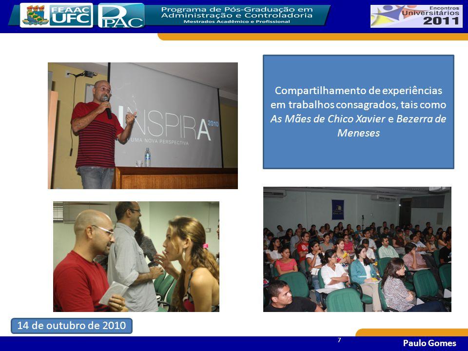 Compartilhamento de experiências em trabalhos consagrados, tais como As Mães de Chico Xavier e Bezerra de Meneses