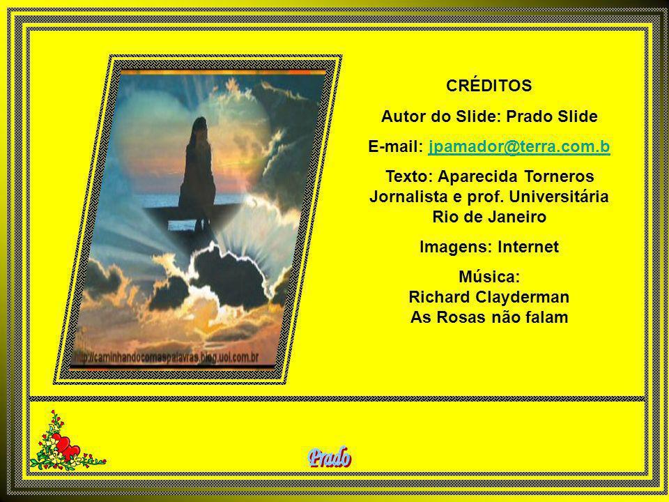 Autor do Slide: Prado Slide E-mail: jpamador@terra.com.b