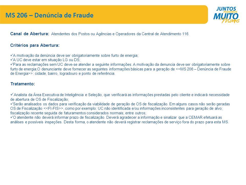 MS 206 – Denúncia de Fraude Canal de Abertura: Atendentes dos Postos ou Agências e Operadores da Central de Atendimento 116.