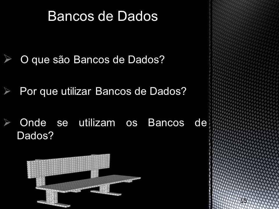 Bancos de Dados O que são Bancos de Dados