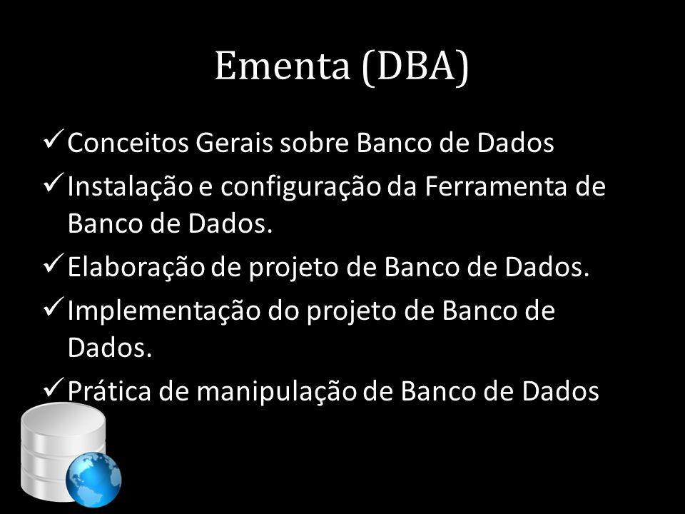 Ementa (DBA) Conceitos Gerais sobre Banco de Dados