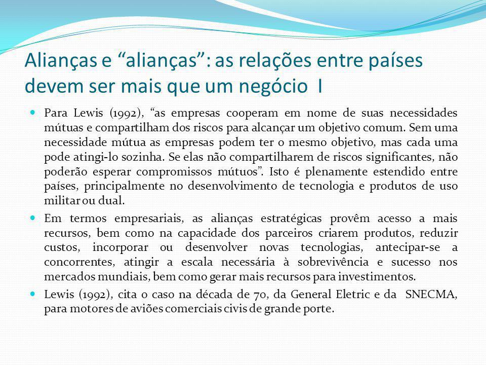 Alianças e alianças : as relações entre países devem ser mais que um negócio I