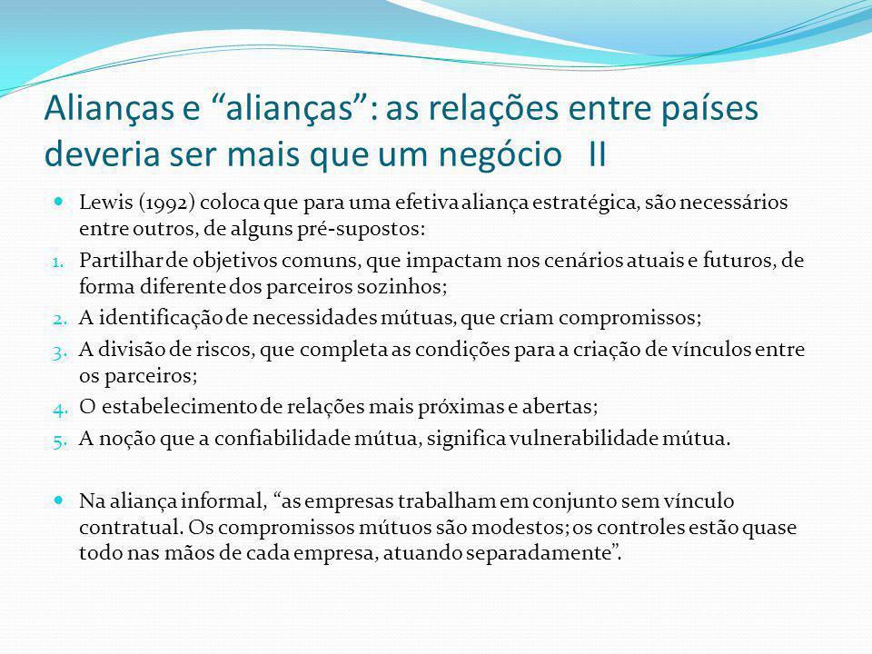 Alianças e alianças : as relações entre países deveria ser mais que um negócio II