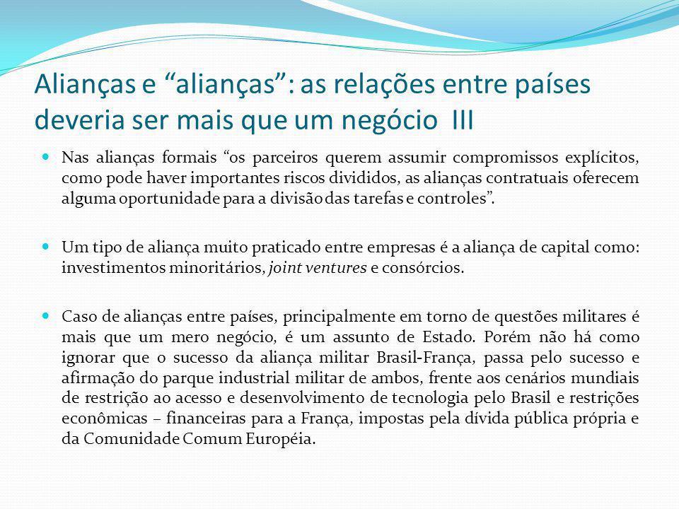 Alianças e alianças : as relações entre países deveria ser mais que um negócio III